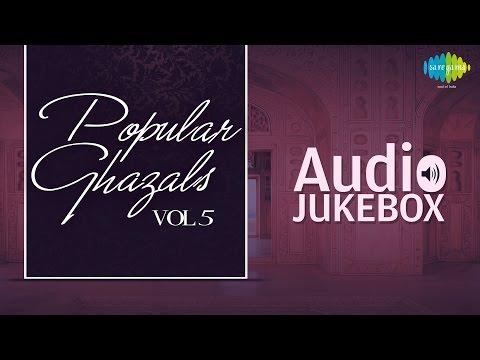 Popular Ghazals Collection - Vol. 5   Old Hindi Songs   Audio Jukebox