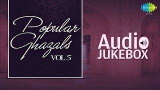 Popular Ghazals Collection - Vol. 5 | Old Hindi Songs | Audio Jukebox
