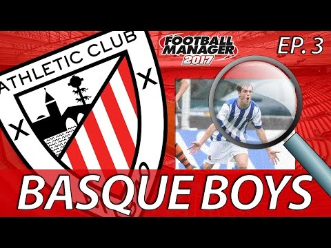 Basque Boys | S01E03 | TALENT SCOUT | Football Manager 2017