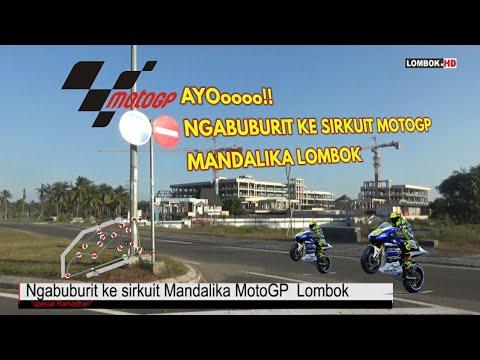 Luar Biasa!! ngabuburit ke SIRKUIT MotoGP Mandalika lombok