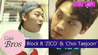 "ZICO (Block B)& Choi Taejoon, Celeb Bros S2 EP4 ""Very Very Good"""