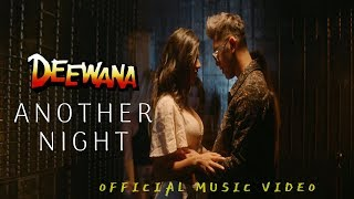 Deewana - Another Night (Official Music Video)