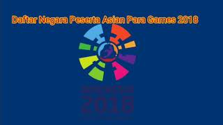 Download Video Daftar Negara Peserta Asian Para Games 2018 MP3 3GP MP4