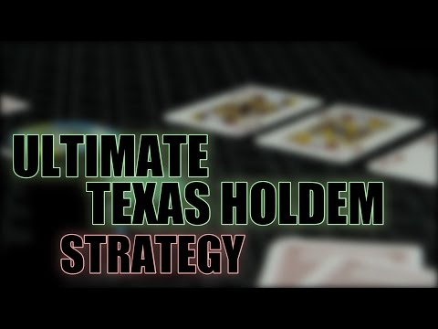 Ultimate Texas Holdem Strategy