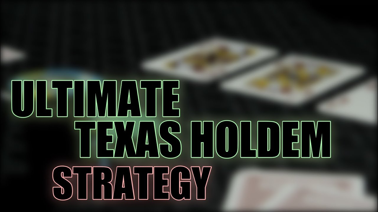 Texas Holdem Strategien