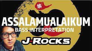 ASSALAMUALAIKUM - J-ROCKS - BASS INTERPRETATION