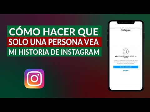 Cómo Hacer que Solo una Persona en Concreto vea mi Historia en Instagram
