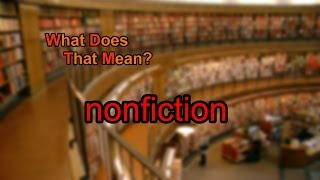 What does nonfiction mean?