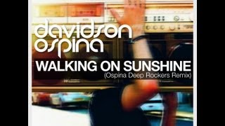 "Davidson Ospina ""Walking On Sunshine"" (Ospina Deep Rockers Remix)"