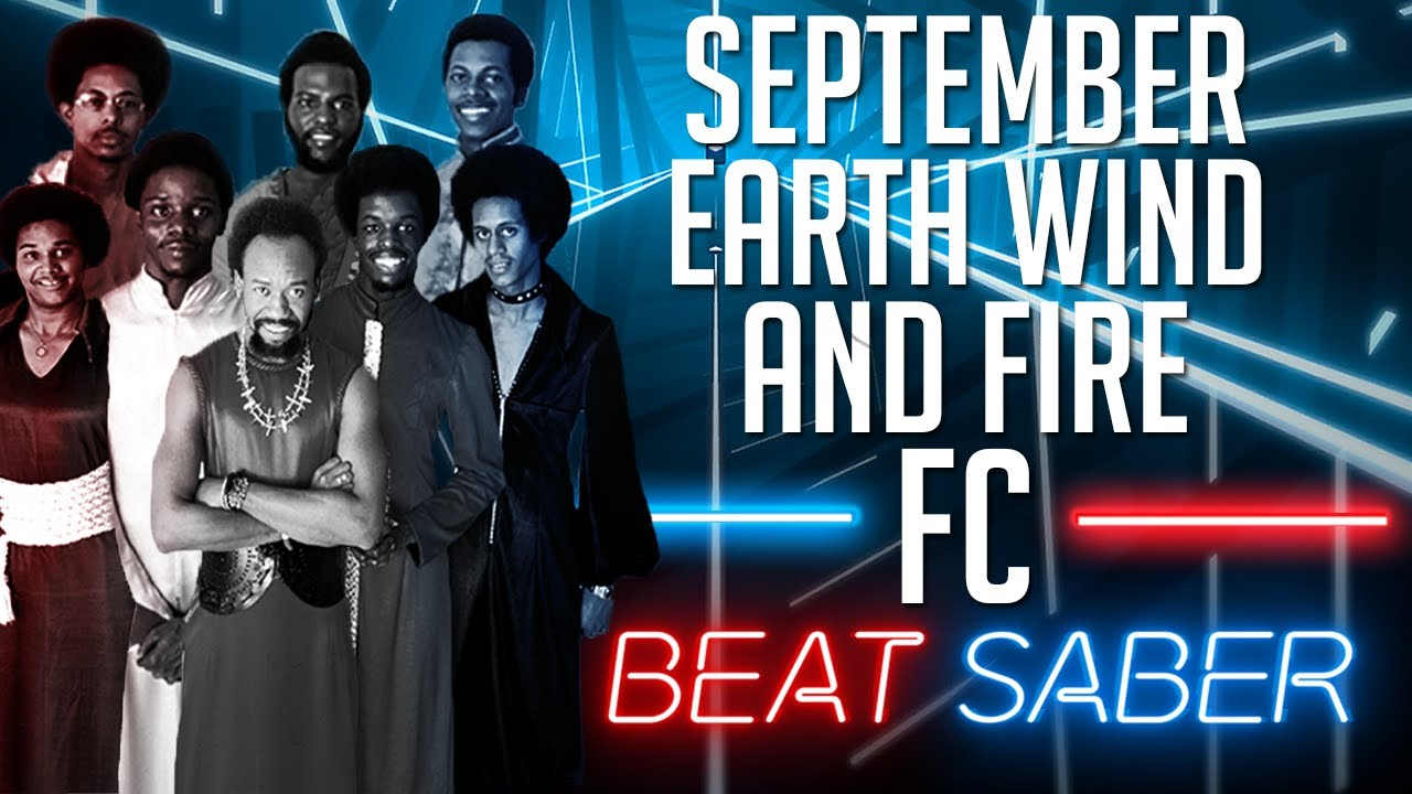 September - Earth, Wind & Fire FC (Beat Saber Custom Song)