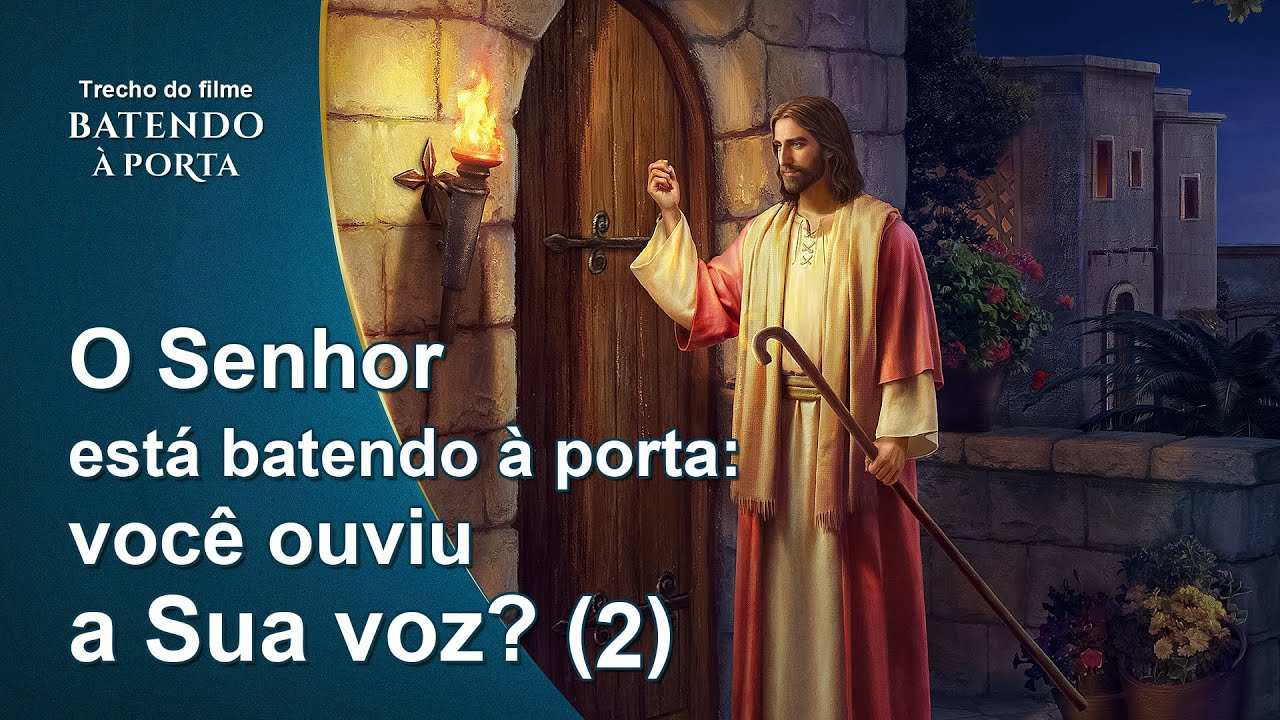 """Filme evangélico """"Batendo à porta"""" Trecho 5 – O Senhor está batendo à porta: você é capaz de reconhecer a voz Dele? (2)"""