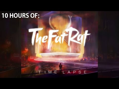 TheFatRat  Time Lapse 10 HOUR