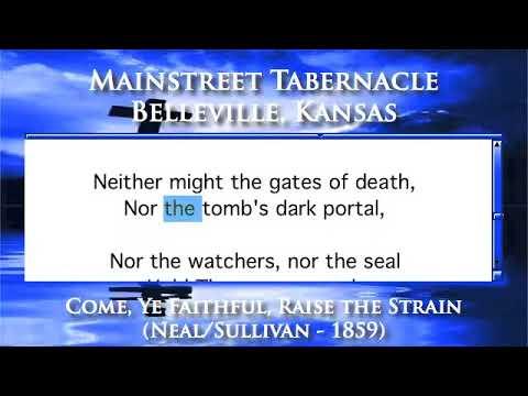 Come, Ye Faithful, Raise the Strain (Neal/Sullivan - 1859) - Organ Version