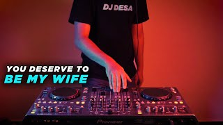 VIRAL TIK TOK ! YOU DESERVE TO BE MY WIFE (Isky Riveld Remix)