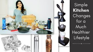 Simple Changes For Your Kitchen That Can Make Your Lifestyle Much Healthier | Kitchen Tips