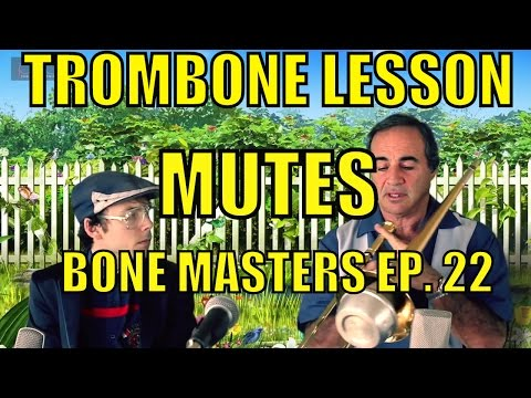 Trombone Lessons: Mutes - Bone Masters: Ep. 22 - Alan Kaplan - Master Class