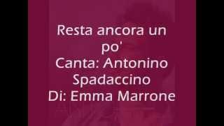 Antonino Spadaccino - Resta ancora un po' - Testo