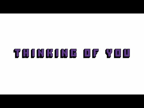 Thinking of You (Lyric Video)