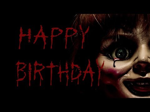 Birthday Song - Annabelle Wants You To Play This Song On Your Birthday!  :' )