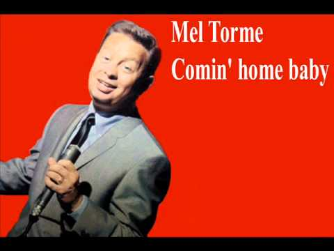 Mel Torme Comin' home baby