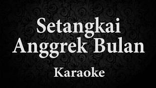 SETANGKAI ANGGREK BULAN// KARAOKE POP INDONESIA // TANPA VOKAL // LIRIK