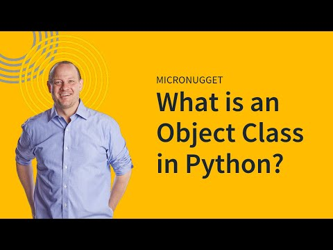 MicroNugget: What is an Object Class in Python? - YouTube