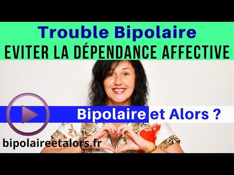 Trouble Bipolaire Évitez la dépendance affective