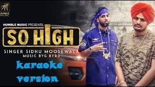 So High (karaoke version) | Official Music Video | Sidhu Moose Wala ft. BYG BYRD | Humble Music