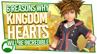 6 Reasons Kingdom Hearts 3 will be INCREDIBLE on Xbox One!