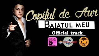 Copilul de Aur - Baiatul meu (Official Track)