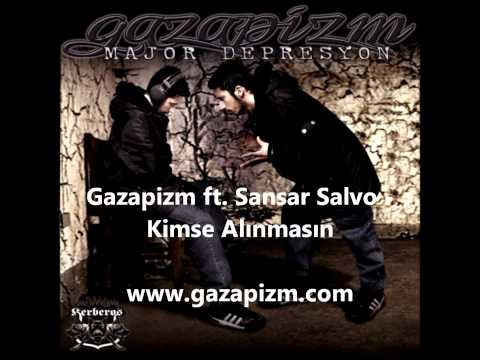 Gazapizm ft. Sansar Salvo - Kimse Alınmasın