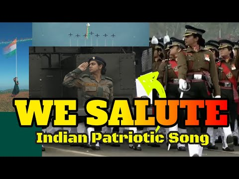 WE SALUTE INDIA - Indian Patriotic Song in Hindi