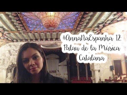 #AnnaNaEspanha 12: Palau de la Musica Catalana