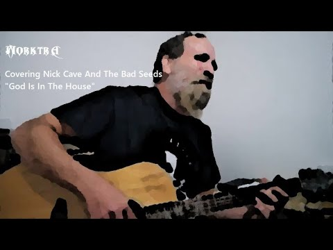 """Covering Nick Cave's """"God Is In The House"""" for Open Mic Week 51 on steemit.com"""