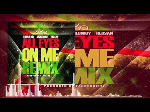 AKA Ft. Burna Boy x StoneBwoy x Redsan - All Eyes On Me Remix