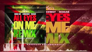 AKA Ft. Burna Boy x StoneBwoy x Redsan - All Eyes On Me Remix