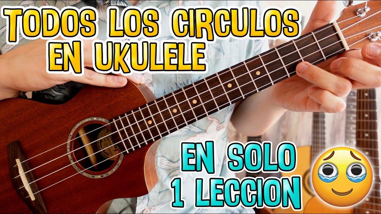 Todos los círculos armónicos mayores: Ukulele (Para practicar acordes y hacer tus propias canciones)