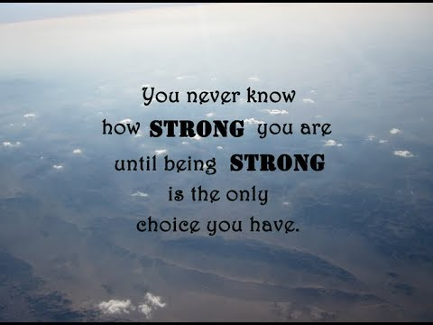 Quotes On Being Strong New Being Strong Quotes YouTube