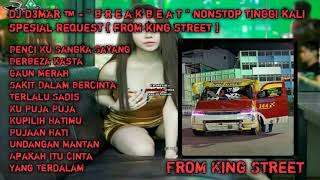 Download DJ D3MAR ™ - '' B R E A K B E A T '' NONSTOP FULL TINGGI KALI SPESIAL REQUEST [ FROM KING STREET ]