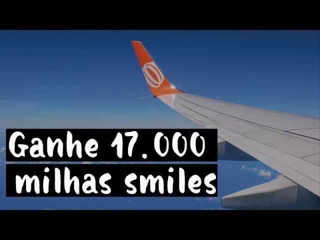 Ganhe 17000 milhas Smiles de forma simples e rápida #1
