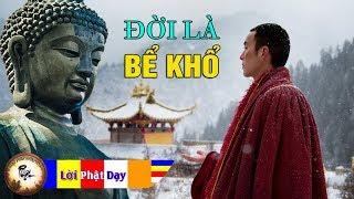 Đời Là Bể Khổ - Người Niệm Phật Cần Biết | Phật Pháp Nhiệm Màu