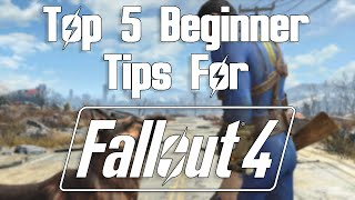 Top 5 Fallout 4 Beginner Tips 5 Things I Wish I Knew Before Playing Fallout 4