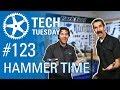 Hammer Time | Tech Tuesday #123