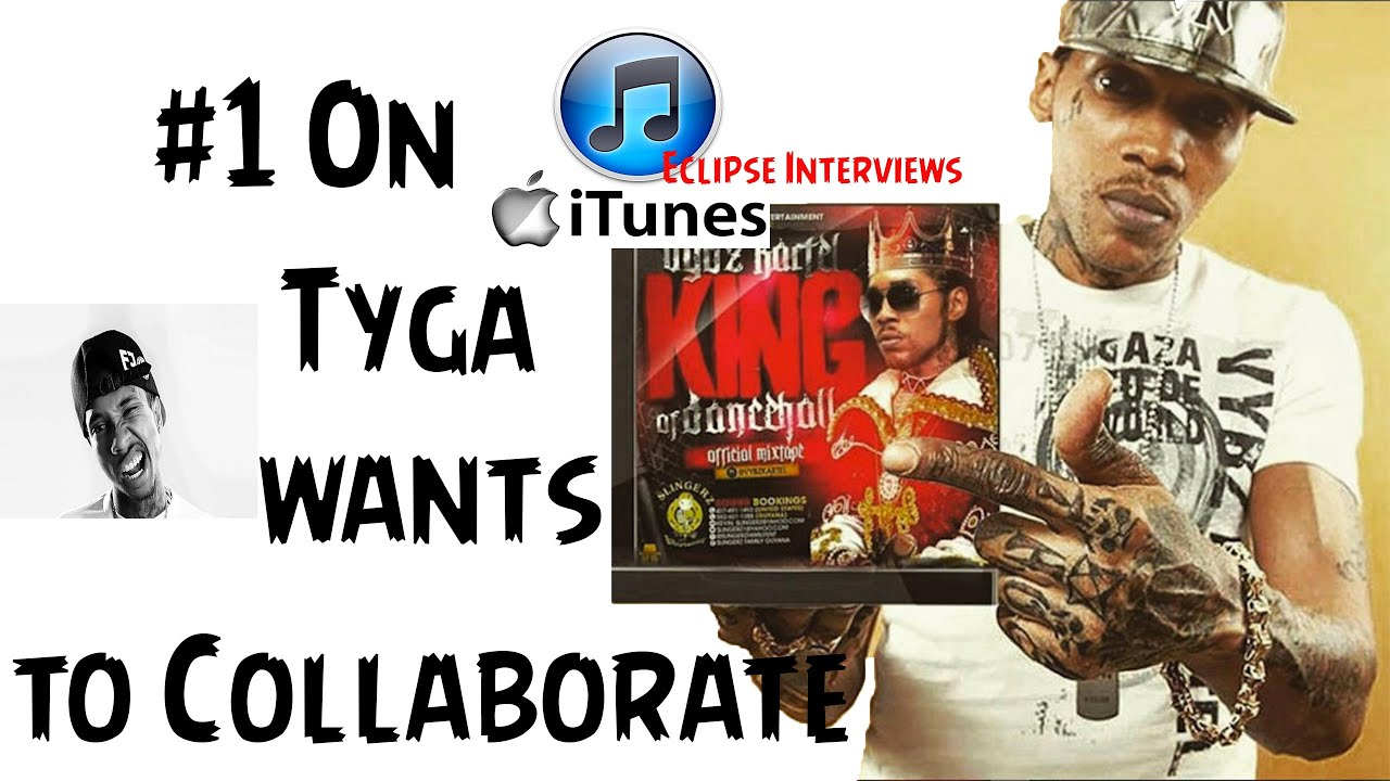 Vybz Kartel 1 On Itunes And In Itally Tyga Jamaica Seeking Collaboration With