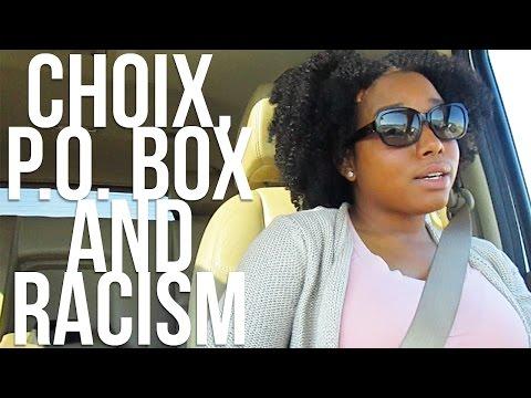 choix,-p.o.-box-&-racism- -vlog