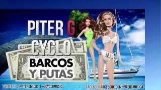 PiterG y Cyclo - Barcos y Putas (Con Letra y Descarga)