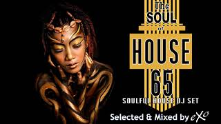 The Soul of House Vol. 65 (Soulful House Mix)