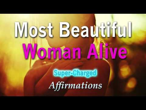 Most Beautiful Woman in the world - I Am Beautiful - Feel Good Affirmations