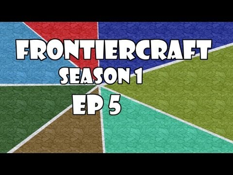 SEASON 1: EP 5 - FRONTIERCRAFT- just one togo