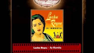 Lucha Reyes – Ay Mamita